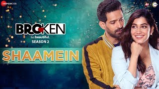Shaamein - Broken But Beautiful Season 2 | Vikrant M, Harleen S | Amaal M Ft. Armaan M | Manoj M