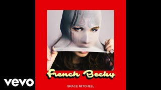 Grace Mitchell - French Becky (Audio)