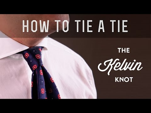How To Tie a Tie Video - Kelvin Knot