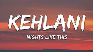 nights like this kehlani lyrics clean Videos - 9tube tv