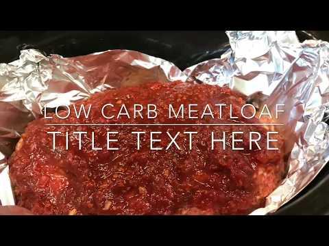 Crockpot Low Carb Meatloaf