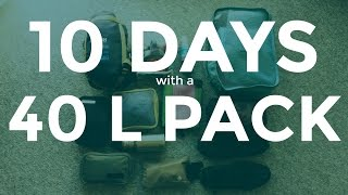 Packing For 10 Days in a 40 L Backpack Carry-On