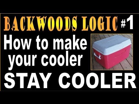 HOW TO MAKE YOUR COOLER STAY COOLER.