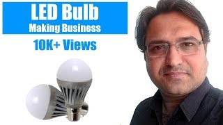 LED Bulb Making Business from Home || Lowest Investment Business || Just Do It