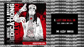 Lil Wayne - Let Em All In ft Euro & Cory Gunz [Dedication 6] (WORLD PREMIERE!)
