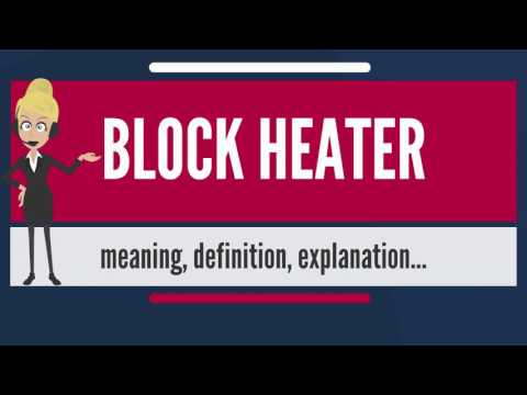 What is BLOCK HEATER? What does BLOCK HEATER mean? BLOCK HEATER meaning, definition & explanation