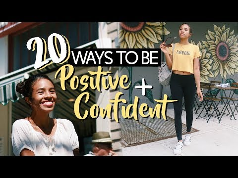 20 WAYS TO BE POSITIVE + CONFIDENT!