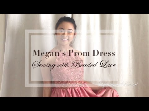 Sewing with Beaded Lace : Megan's Prom Dress