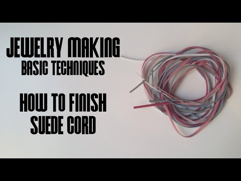 How to Finish Suede Cord - Jewelry Making Basic Techniques