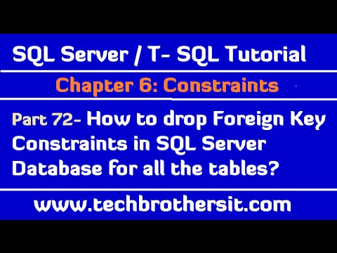 How to drop Foreign Key Constraints in SQL Server Database for all the tables -  SQL Server  Part 72