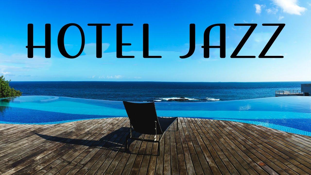 Relax Music - Hotel JAZZ - Relaxing Instrumental Jazz for Relax, Breakfast, Dinner