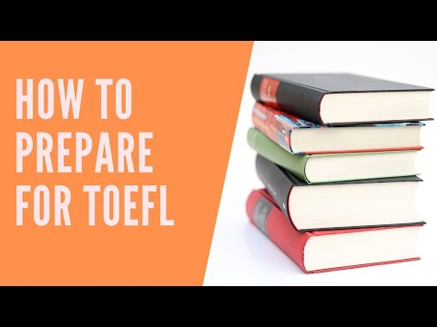 How to prepare for TOEFL : Tips and Strategies