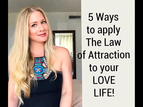 5 Ways To Apply the LAW OF ATTRACTION to your Love Life