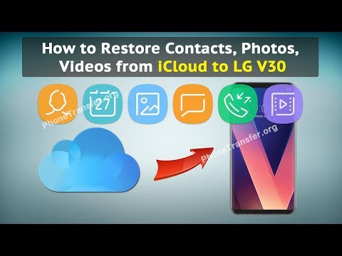 How to Restore Contacts, Photos, Videos from iCloud to LG V30