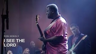I See the Lord (Live) - Ron Kenoly