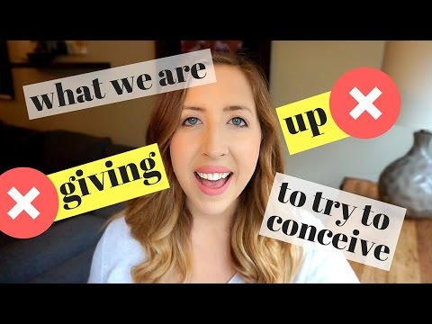 WHAT WE ARE GIVING UP TO TRY TO CONCEIVE