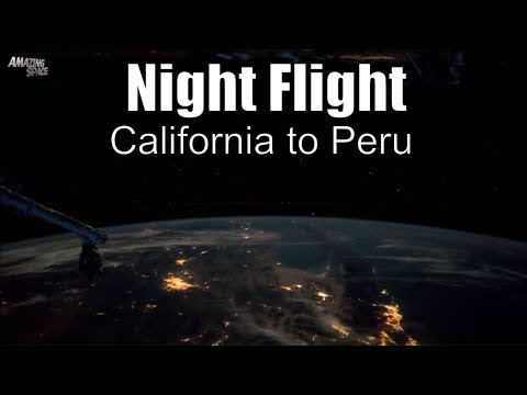 California to Peru Seen From Space - Earth From Space Seen From The ISS