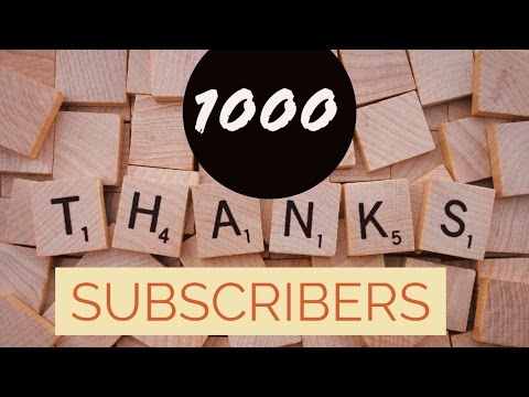 1000 Subscribers! Thankyou Very Much !!!