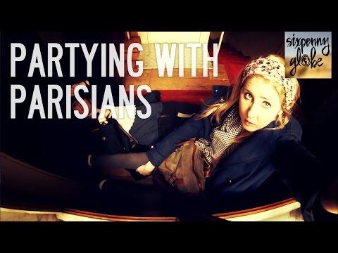 Partying With Parisians   Paris Part 4
