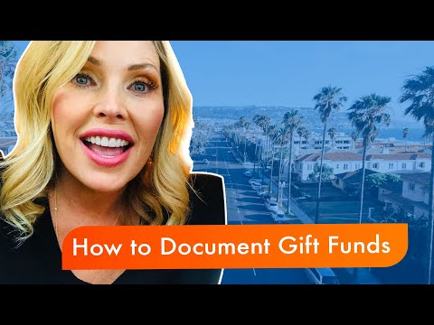 How to Document Gift Funds, Teresa Tims, Loan Officer in California