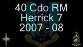 40 Cdo RM - Herrick 7, 2007 - 08. The Royal Marines Commandos in action! (It
