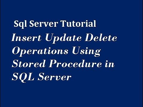 Insert Update Delete Operations Using Stored Procedure in SQL Server