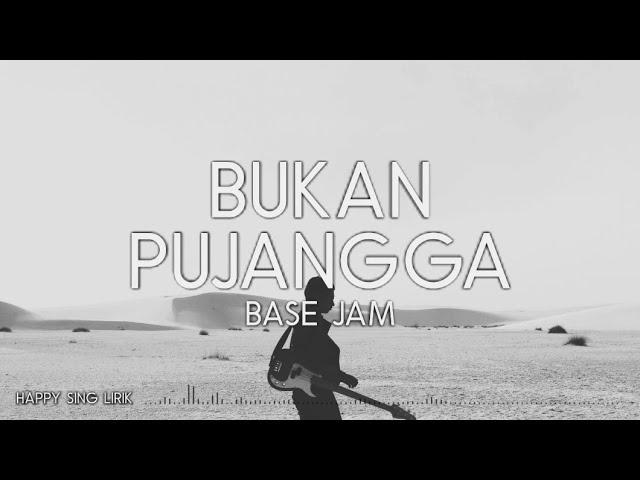 Download Base Jam - Bukan Pujangga (Lirik) MP3 Gratis