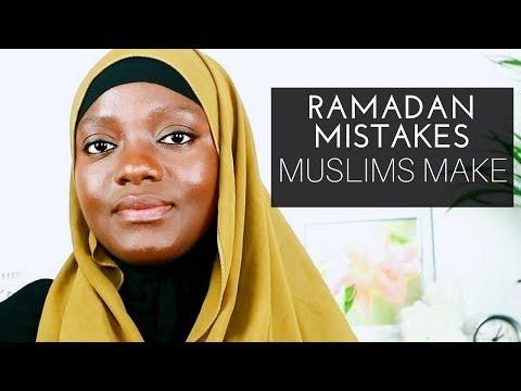 RAMADAN MISTAKES EVERY MUSLIM NEEDS TO KNOW