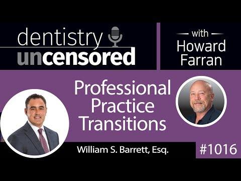 1016 Professional Practice Transitions with William S. Barrett, Esq. CEO of Mandelbaum Salsburg