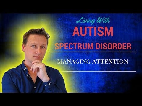 Living With Autism: Managing Attention