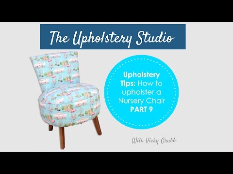 How to Upholster a Nursery Chair (Part 9): Adding Fabric