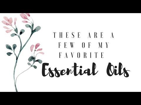 ESSENTIAL OILS | FAVORITES VIDEO