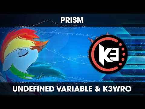 Undefined Variable and K3WRO - Prism [Drum & Bass]
