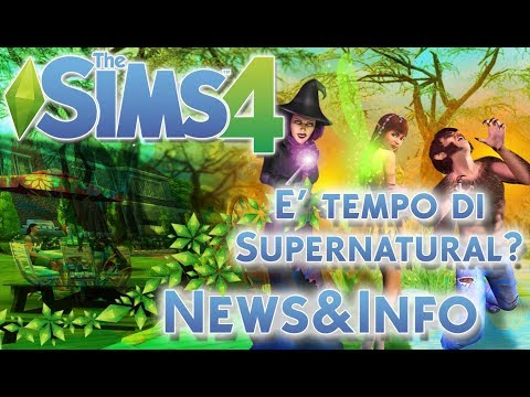 THE SIMS 4 ITA:DOPO STAGIONI  E' GIA' TEMPO DI SUPERNATURAL?[NEWS&INFO]