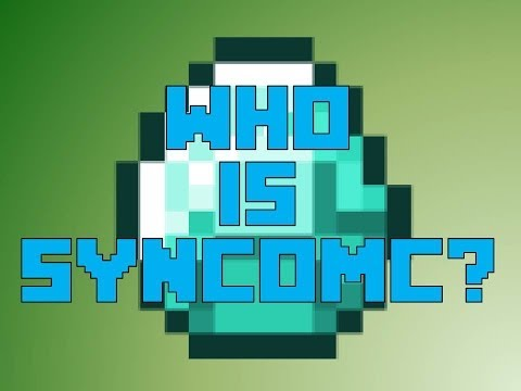 WHO IS SYNCOMC!?  (who am I)