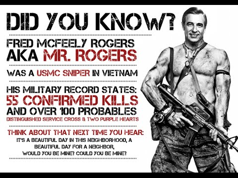 Urban Legends:  Mr. Rogers was a Marine Sniper!