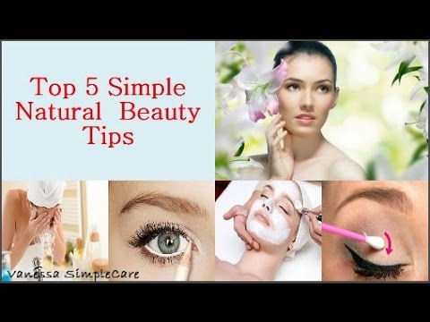 Top 5 Simple Natural Beauty Tips