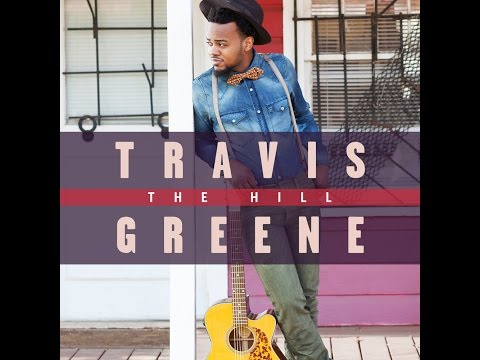 Here For You- Travis Greene