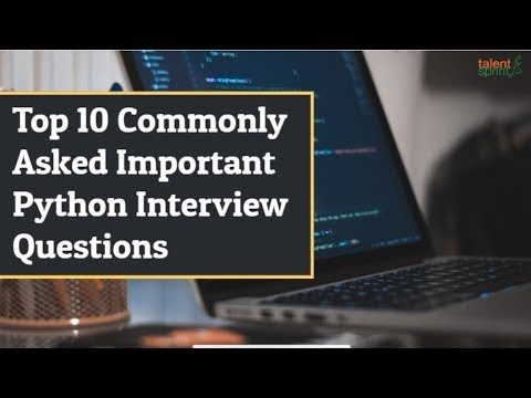Top 10 Commonly Asked Important Python Interview Questions | TalentSprint
