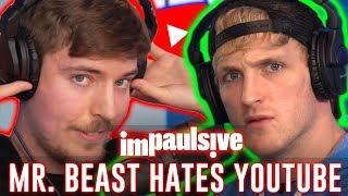 MR. BEAST HATES YOUTUBE - IMPAULSIVE EP. 45