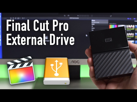 Edit Final Cut Pro Using External Drive - 2017