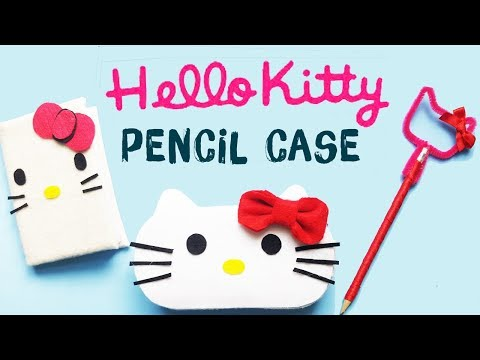DIY School Supplies| How to make HELLO KITTY Pencil Case (NO SEW)