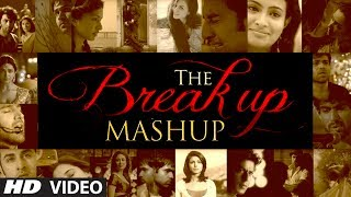 The Break Up MashUp Full Video Song 2014 | DJ Chetas