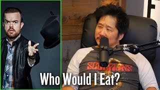 Who would you eat? ft Bobby Lee and Theo Von