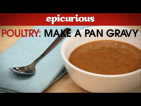 How Make a Pan Gravy - Epicurious Essentials: How To Kitchen Tips - Poultry