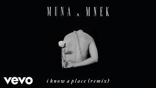 MUNA x MNEK - I Know A Place (MNEK Remix) [Audio]