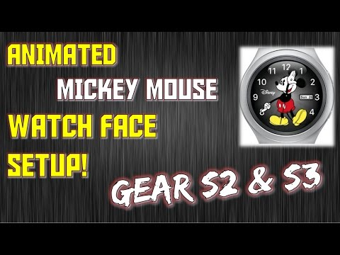 [GEAR S2 & 3] ANIMATED MICKEY MOUSE WATCHFACE SETUP!
