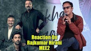 Vidhu Vinod Chopra REACTION On Rajkumar Hirani Mee2 Controversy