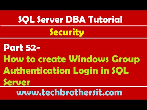 SQL Server DBA Tutorial 52- How to create Windows Group Authentication Login in SQL Server