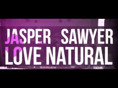Jasper Sawyer Love Natural Lyric Video